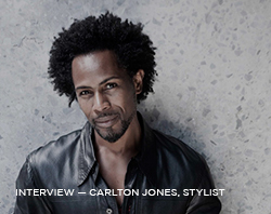 Interview - Carlton Joes, Stylist