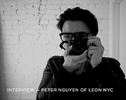 Interview - Peter Nguyen of Leon NYC